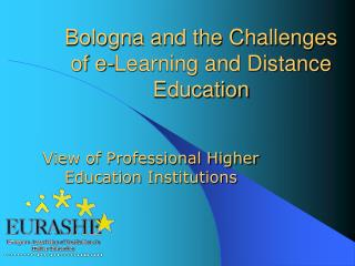 Bologna and the Challenges of e - Learning and Distance Education