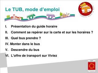 Le TUB, mode d'emploi  Présentation du guide horaire