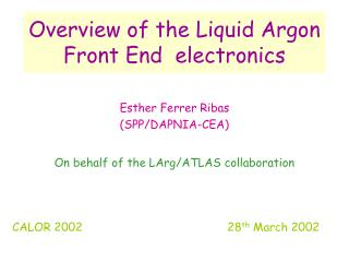 Overview of the Liquid Argon Front End  electronics