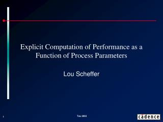 Explicit Computation of Performance as a Function of Process Parameters