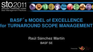 BASF´s MODEL of EXCELLENCE  for TURNAROUND SCOPE MANAGEMENT