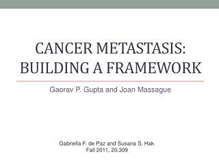 Cancer Metastasis: Building a framework