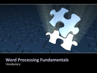 Word Processing Fundamentals