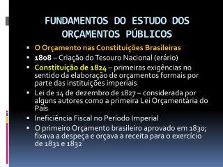 FUNDAMENTOS DO ESTUDO DOS ORÇAMENTOS PÚBLICOS