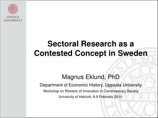 Sectoral Research as a Contested Concept in Sweden Magnus Eklund, PhD