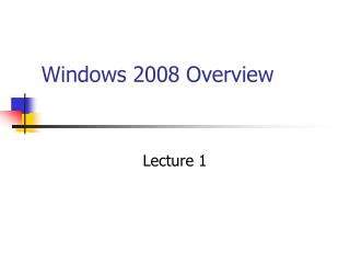 Windows 2008 Overview