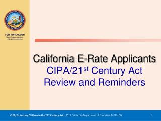 California E-Rate Applicants CIPA/21 st  Century Act Review and Reminders