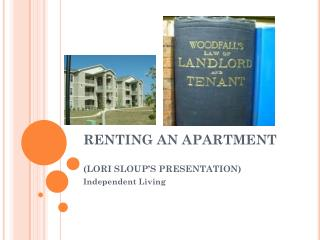 RENTING AN APARTMENT (LORI SLOUP'S PRESENTATION)