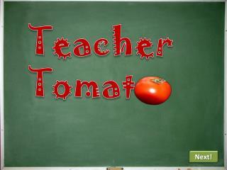 Teacher  Tomato