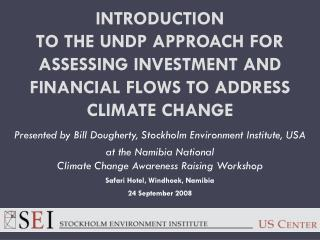 Presented by  Bill Dougherty, Stockholm Environment Institute, USA