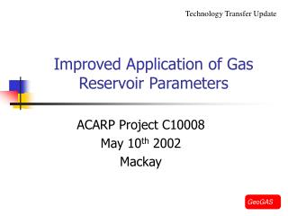 Improved Application of Gas Reservoir Parameters