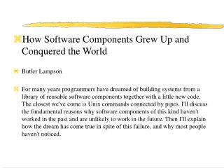 How Software Components Grew Up and Conquered the World Butler Lampson