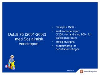 Dok.8:75 (2001-2002) med Sosialistisk Venstreparti