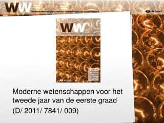 Moderne wetenschappen voor het tweede jaar van de eerste graad (D/ 2011/ 7841/ 009)