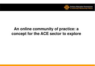 An online community of practice: a concept for the ACE sector to explore