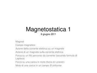 Magnetostatica 1 6 giugno 2011