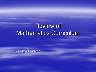 Review of Mathematics Curriculum