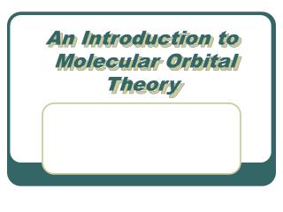 An Introduction to   Molecular Orbital Theory