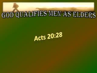 GOD QUALIFIES MEN AS ELDERS