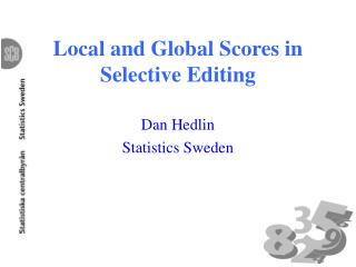 Local and Global Scores in Selective Editing