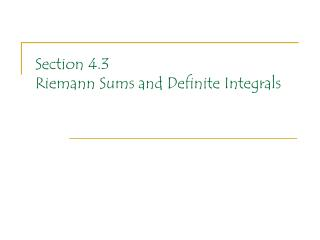 Section 4.3 Riemann Sums and Definite Integrals