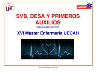 SVB, DESA Y PRIMEROS AUXILIOS Recomendaciones 2010