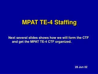 MPAT TE-4 Staffing