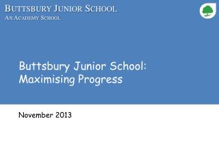 Buttsbury Junior School: Maximising Progress