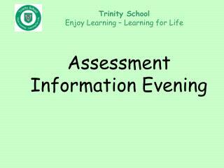 Assessment  Information Evening