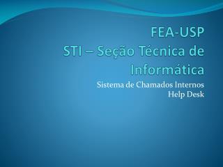 FEA-USP STI – Seção Técnica de Informática