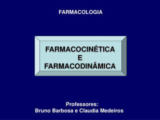 Professores: Bruno Barbosa e Claudia Medeiros