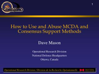 How to Use and Abuse MCDA and Consensus Support Methods