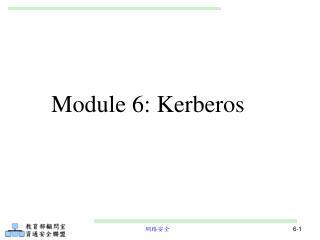 Module 6: Kerberos