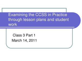 Examining the CCSS in Practice through lesson plans and student work