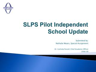 SLPS Pilot Independent School Update