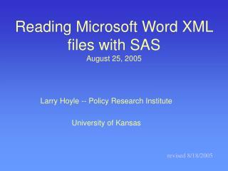 Reading Microsoft Word XML files with SAS  August 25, 2005