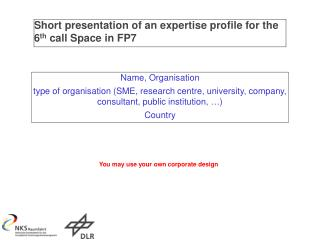 Short presentation of an expertise profile for the 6 th  call Space in FP7