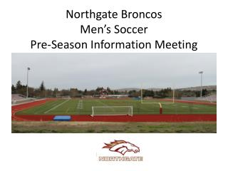 Northgate Broncos Men�s  Soccer  Pre-Season Information Meeting