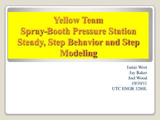 Yellow Team Spray-Booth Pressure Station Steady, Step Behavior and Step Modeling