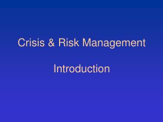 Crisis & Risk Management Introduction