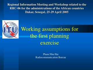 Working assumptions for the first planning exercise