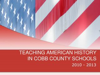TEACHING AMERICAN HISTORY  IN COBB COUNTY SCHOOLS