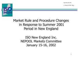 Market Rule and Procedure Changes  in Response to Summer 2001 Period in New England