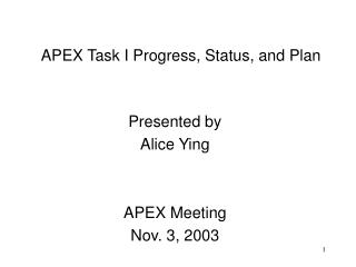 APEX Task I Progress, Status, and Plan