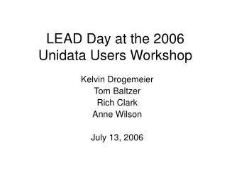 LEAD Day at the 2006 Unidata Users Workshop
