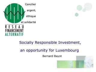Socially Responsible Investment,  an opportunity for Luxembourg