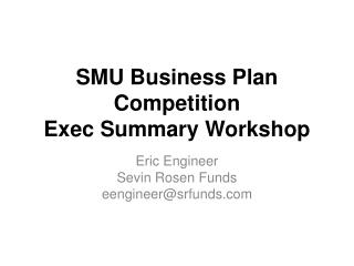 SMU Business Plan Competition Exec Summary Workshop