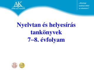 Nyelvtan és helyesírás tankönyvek 7 8. évfolyam