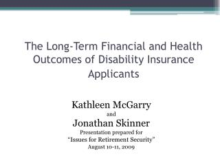The Long-Term Financial and Health Outcomes of Disability Insurance Applicants