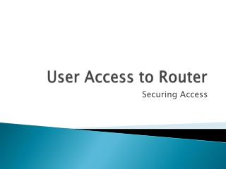 User Access to Router